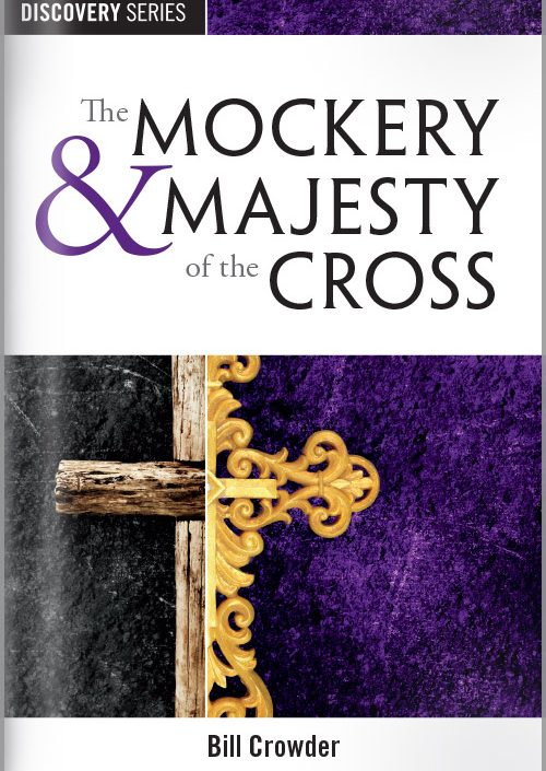 The Mockery and Majesty of the Cross - Discovery Series