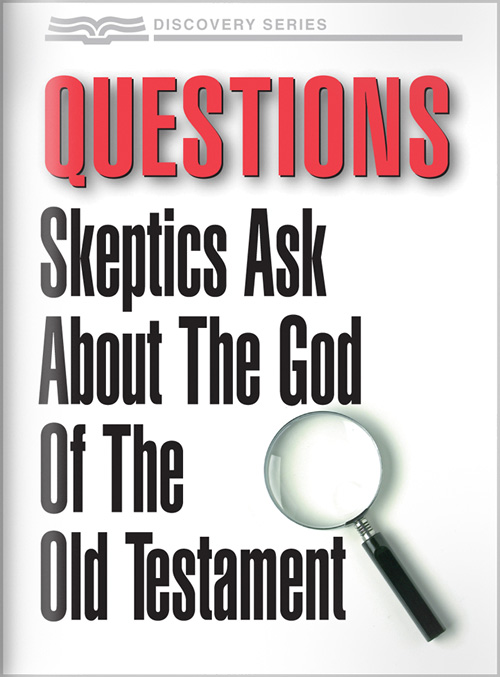 Questions Skeptics Ask About The God Of The Old Testament - Discovery Series
