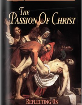 The Passion Of Christ - Discovery Series