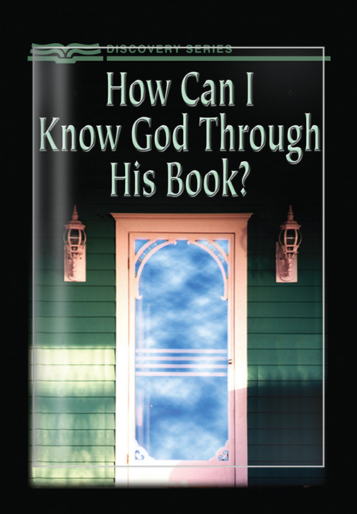 How Can I Know God Through His Book? - Discovery Series