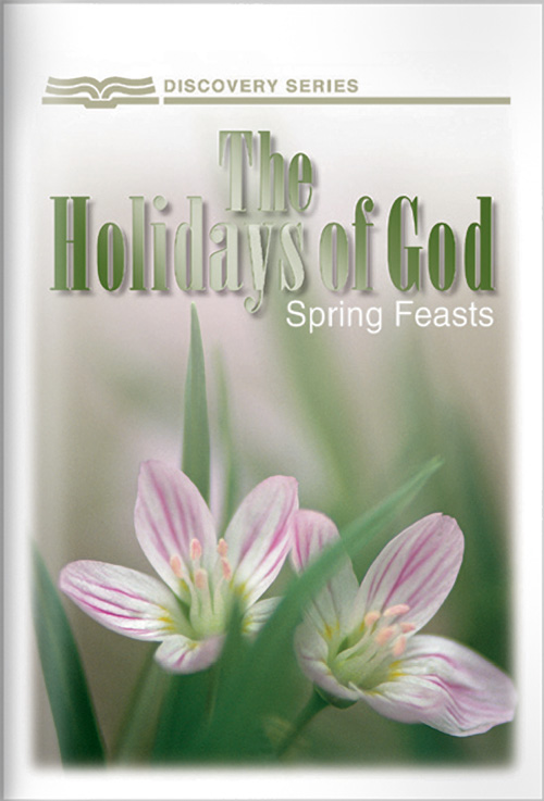 The Holidays Of God: The Spring Feasts - Discovery Series