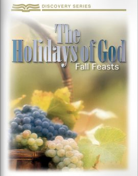 The Holidays Of God: The Fall Feasts - Discovery Series