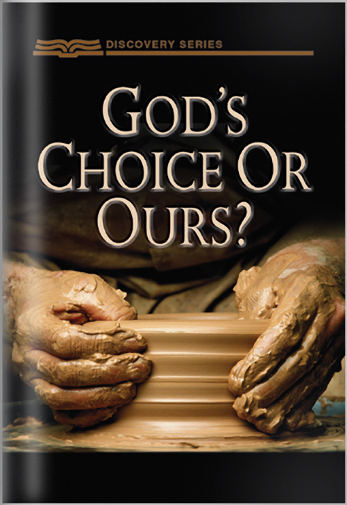 God's Choice Or Ours? - Discovery Series