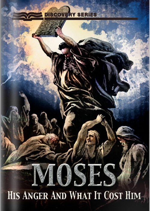 Moses: His Anger And What It Cost Him - Discovery Series