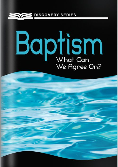 Baptism: What Can We Agree On? - Discovery Series