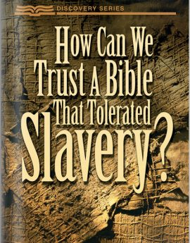 How Can We Trust A Bible That Tolerated Slavery? - Discovery Series