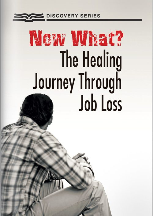 Now What? A Healing Journey Through Job Loss